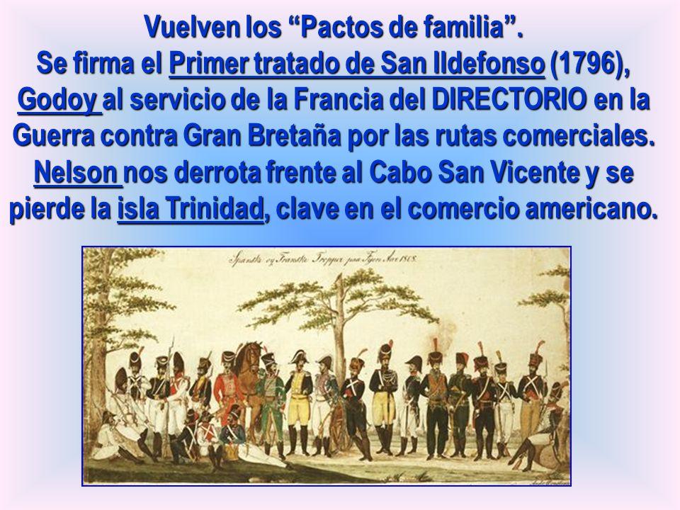 Vuelven los Pactos de familia. Se firma el Primer tratado de San Ildefonso (1796), Godoy al servicio de la Francia del DIRECTORIO en la Guerra contra