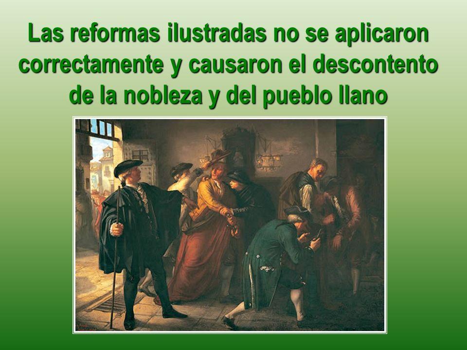 Se quiere volver a los viejos tiempos del Antiguo Régimen por el rechazo a las reformas de los ilustrados.