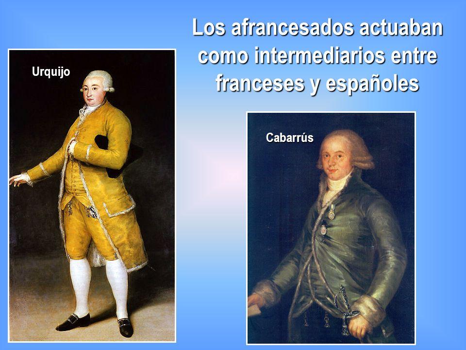 Los afrancesados actuaban como intermediarios entre franceses y españoles Urquijo Cabarrús