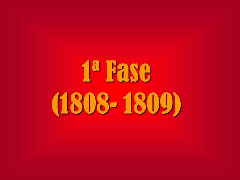 1ª Fase (1808- 1809)