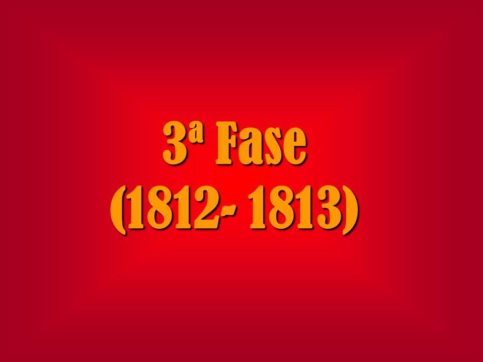 3ª Fase (1812- 1813)