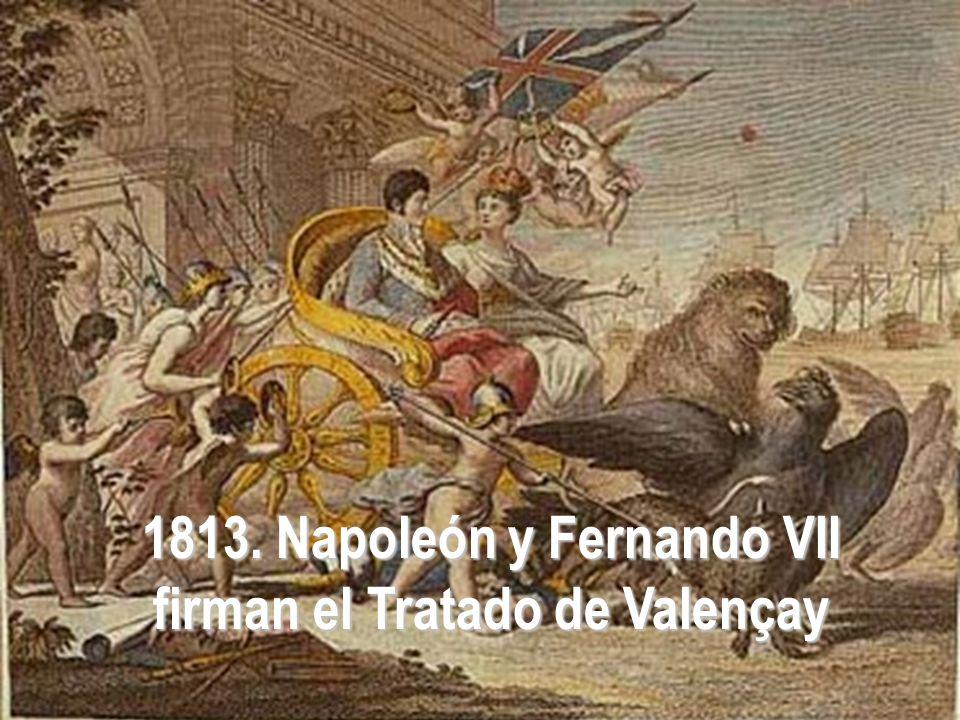 1813. Napoleón y Fernando VII firman el Tratado de Valençay