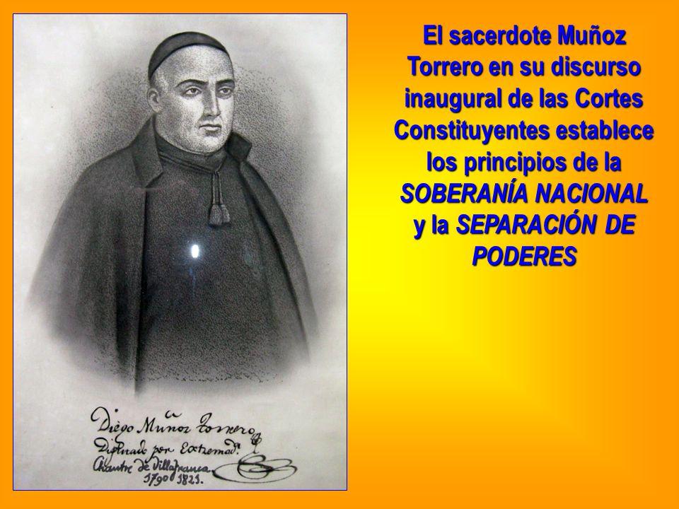 El sacerdote Muñoz Torrero en su discurso inaugural de las Cortes Constituyentes establece los principios de la SOBERANÍA NACIONAL y la SEPARACIÓN DE