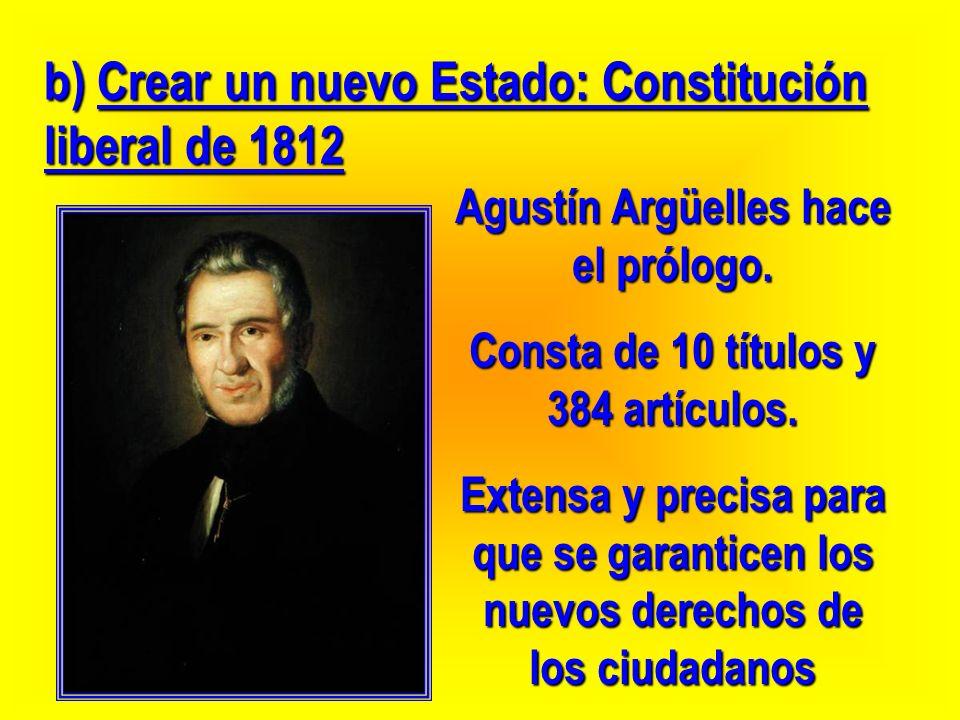 Agustín Argüelles hace el prólogo. Consta de 10 títulos y 384 artículos. Extensa y precisa para que se garanticen los nuevos derechos de los ciudadano