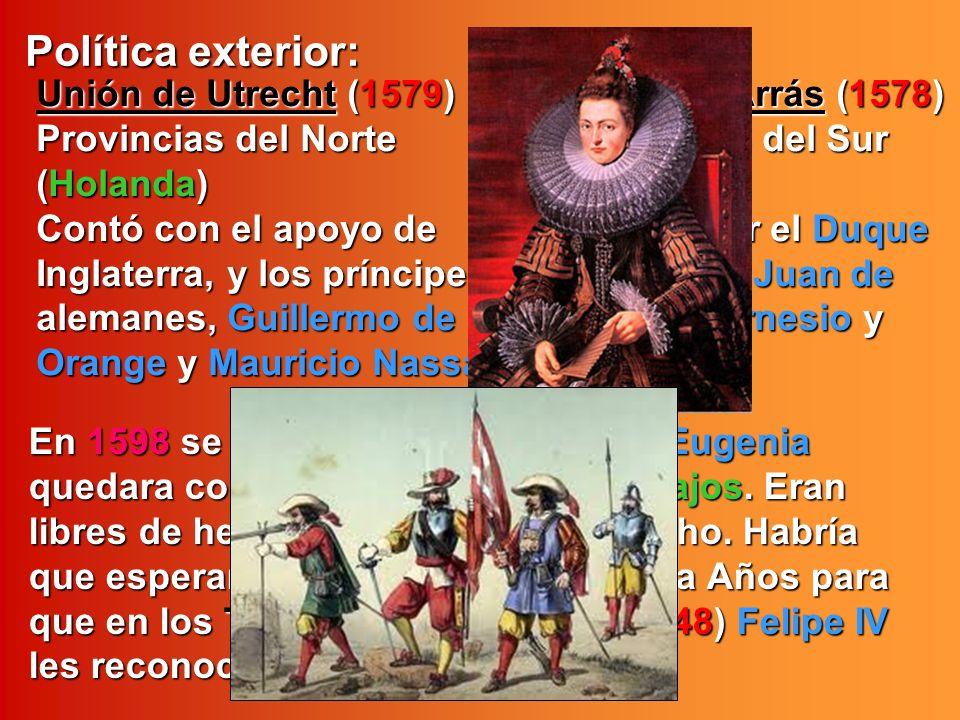 Unión de Utrecht (1579) Unión de Arrás (1578) Provincias del Norte Provincias del Sur (Holanda) (Bélgica) Contó con el apoyo de Dirigida por el Duque