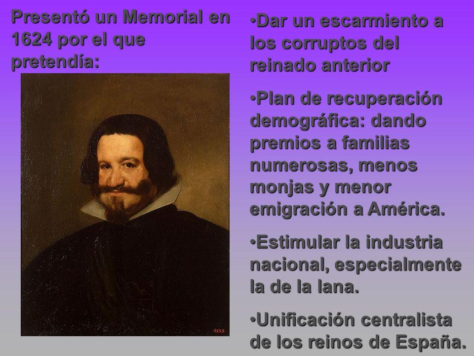 Presentó un Memorial en 1624 por el que pretendía: Dar un escarmiento a los corruptos del reinado anteriorDar un escarmiento a los corruptos del reina