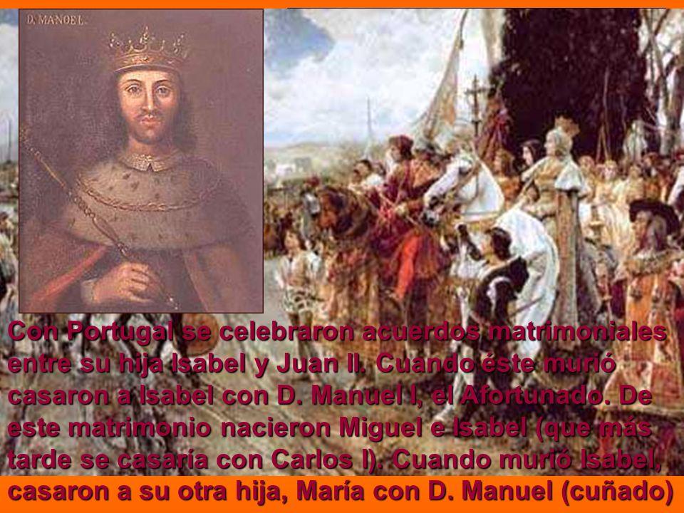 Intentaron la unión territorial de los 5 reinos de España: Castilla, Aragón, Granada, Portugal y Navarra. La Guerra contra el Reino Nazarí de Granada
