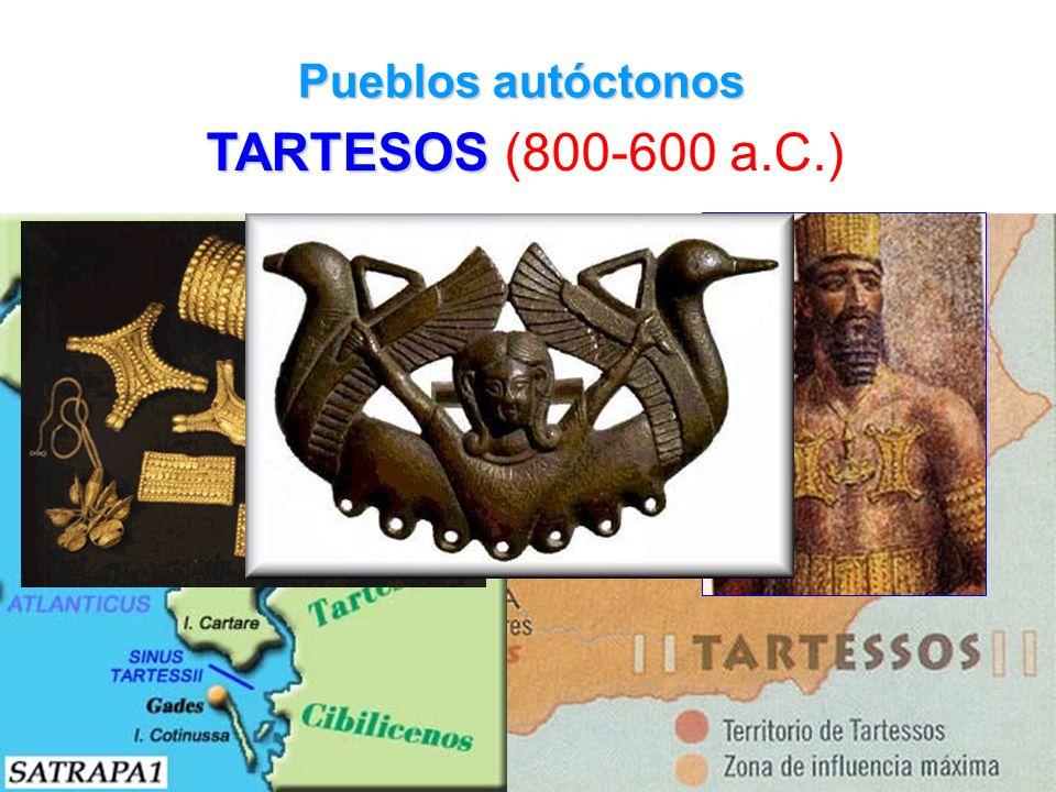 Pueblos autóctonos TARTESOS TARTESOS (800-600 a.C.)