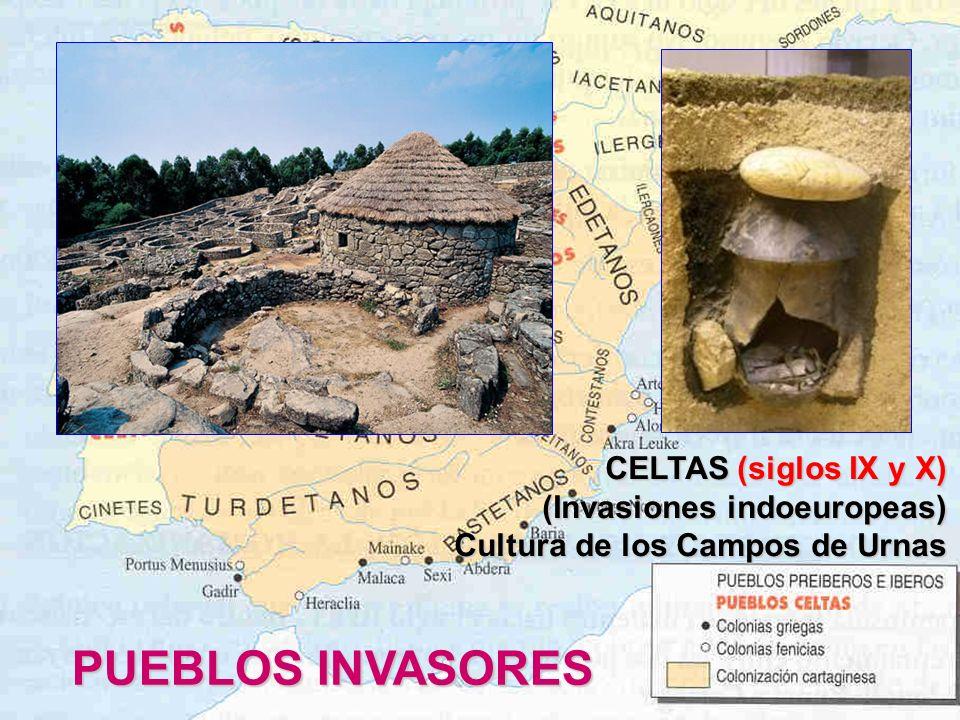 CELTAS (siglos IX y X) (Invasiones indoeuropeas) (Invasiones indoeuropeas) Cultura de los Campos de Urnas Cultura de los Campos de Urnas PUEBLOS INVAS