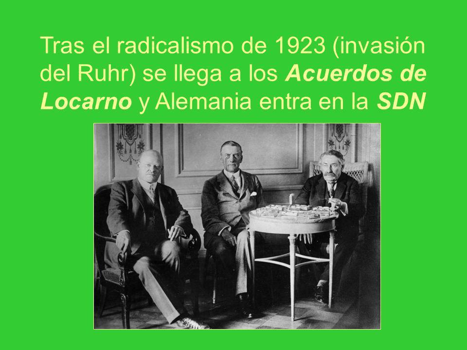 Tras el radicalismo de 1923 (invasión del Ruhr) se llega a los Acuerdos de Locarno y Alemania entra en la SDN