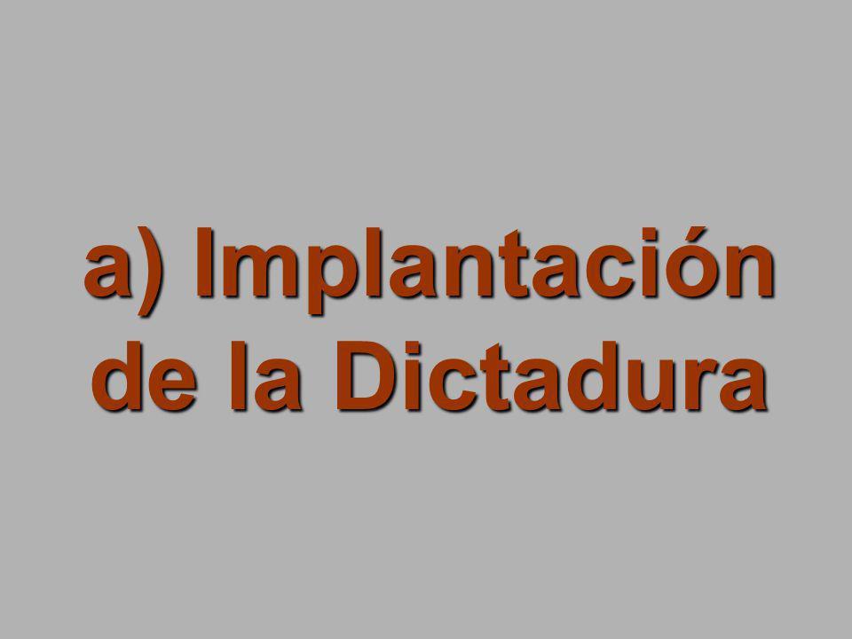 a) Implantación de la Dictadura