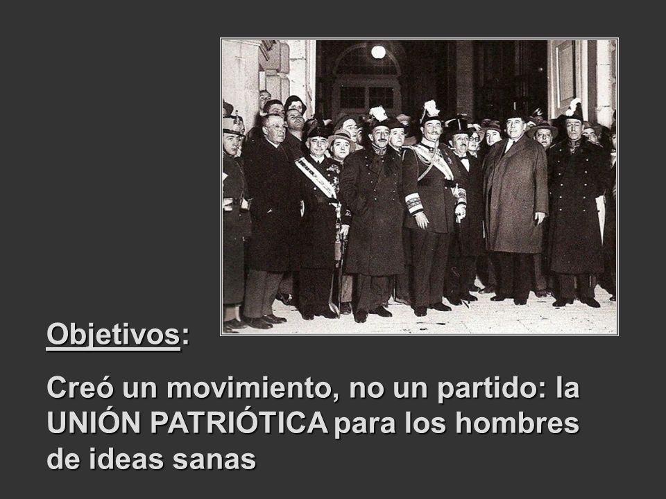 Objetivos: Creó un movimiento, no un partido: la UNIÓN PATRIÓTICA para los hombres de ideas sanas