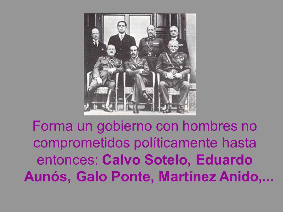 Forma un gobierno con hombres no comprometidos políticamente hasta entonces: Calvo Sotelo, Eduardo Aunós, Galo Ponte, Martínez Anido,...