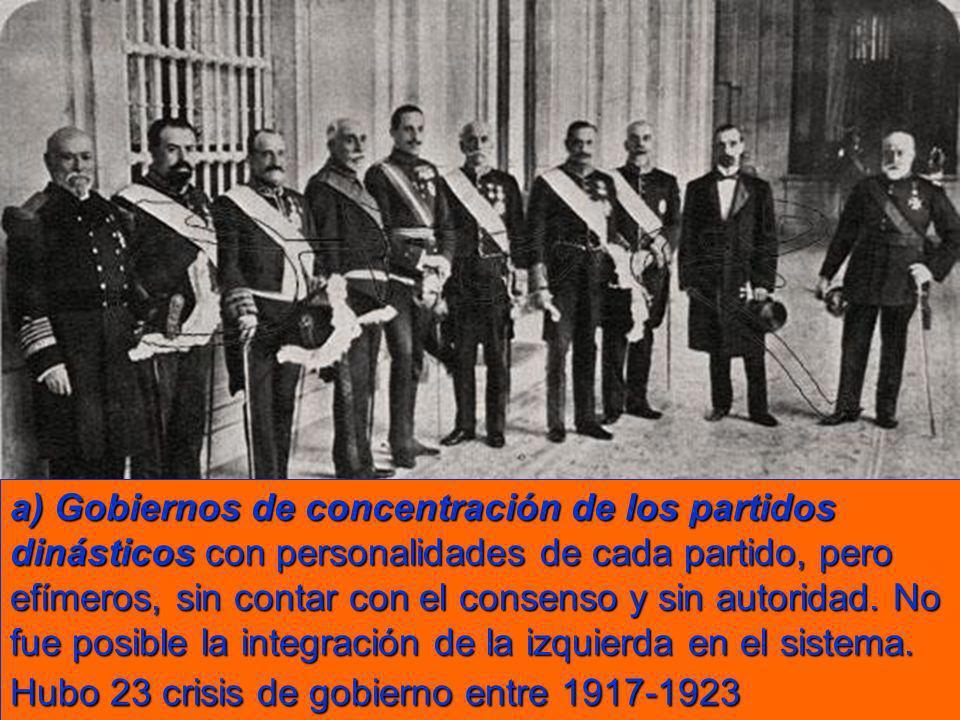 a) Gobiernos de concentración de los partidos dinásticos con personalidades de cada partido, pero efímeros, sin contar con el consenso y sin autoridad