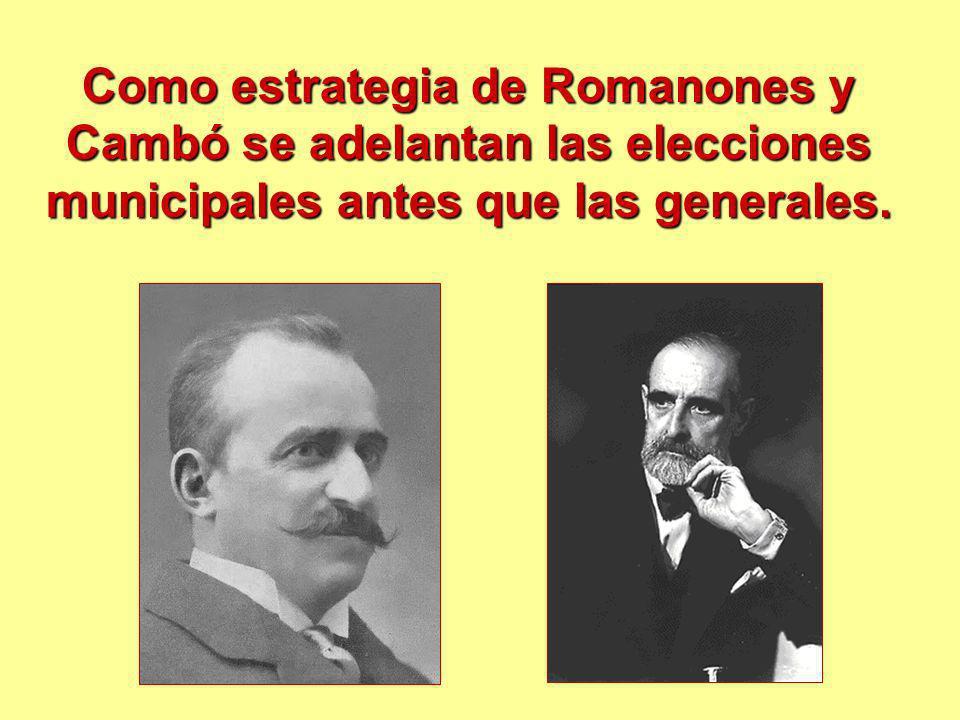 Como estrategia de Romanones y Cambó se adelantan las elecciones municipales antes que las generales.