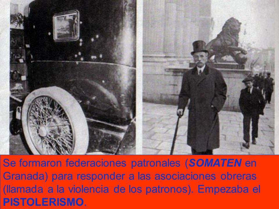 Se formaron federaciones patronales (SOMATEN en Granada) para responder a las asociaciones obreras (llamada a la violencia de los patronos). Empezaba