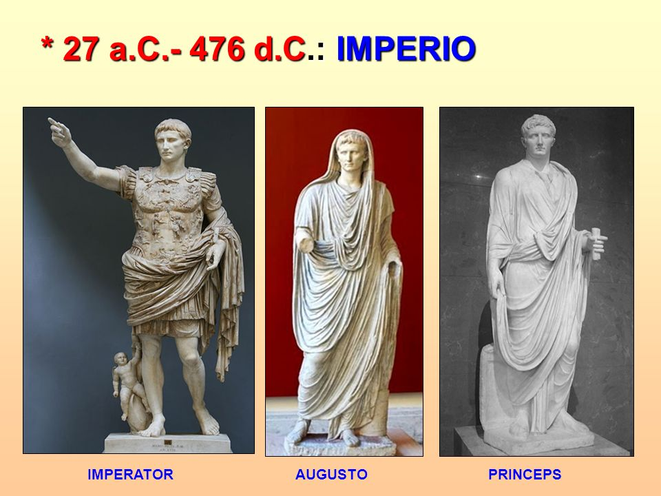 * 27 a.C.- 476 d.C.: IMPERIO IMPERATORAUGUSTOPRINCEPS