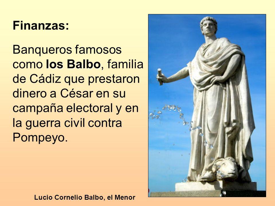 Finanzas: los Balbo Banqueros famosos como los Balbo, familia de Cádiz que prestaron dinero a César en su campaña electoral y en la guerra civil contr