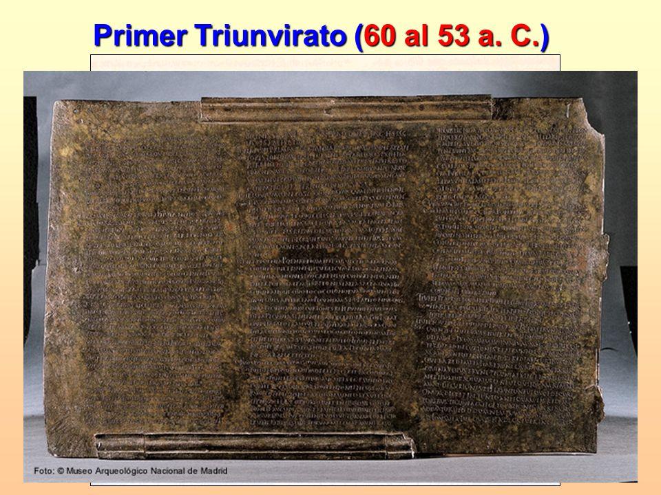 Primer Triunvirato (60 al 53 a. C.) Osuna batalla de MundaColonia Genitiva JuliaLex Ursaonense en Osuna: Guerra civil entre César y Pompeyo (Triunvira