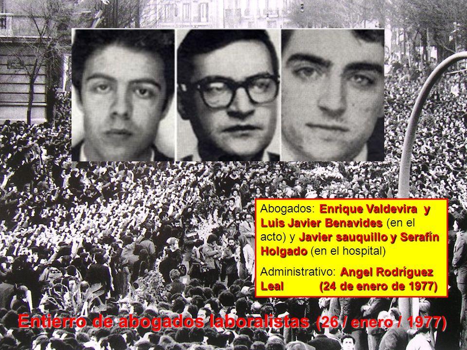 Entierro de abogados laboralistas (26 / enero / 1977) Enrique Valdevira y Luis Javier Benavides Javier sauquillo y Serafín Holgado Abogados: Enrique V