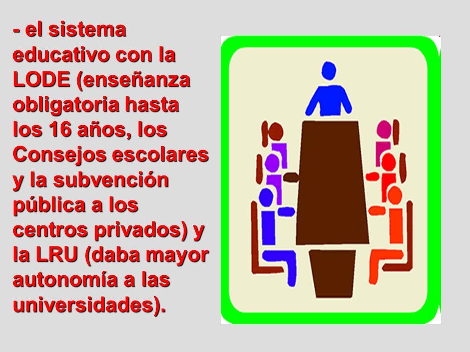 - La legalización del aborto (3 supuestos) y la Educación (Consejos Escolares de la LODE) trajeron enfrentamientos entre la Iglesia Y el Estado.