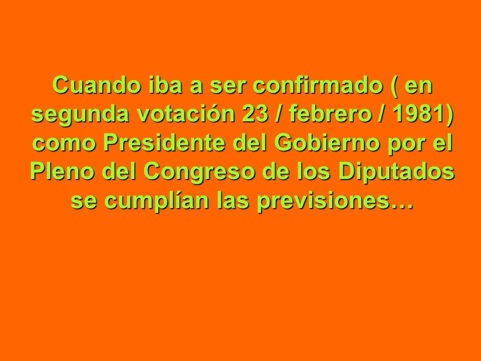 23 de febrero de 1981 GOLPE DE ESTADO fallido, dirigido por el Tte.