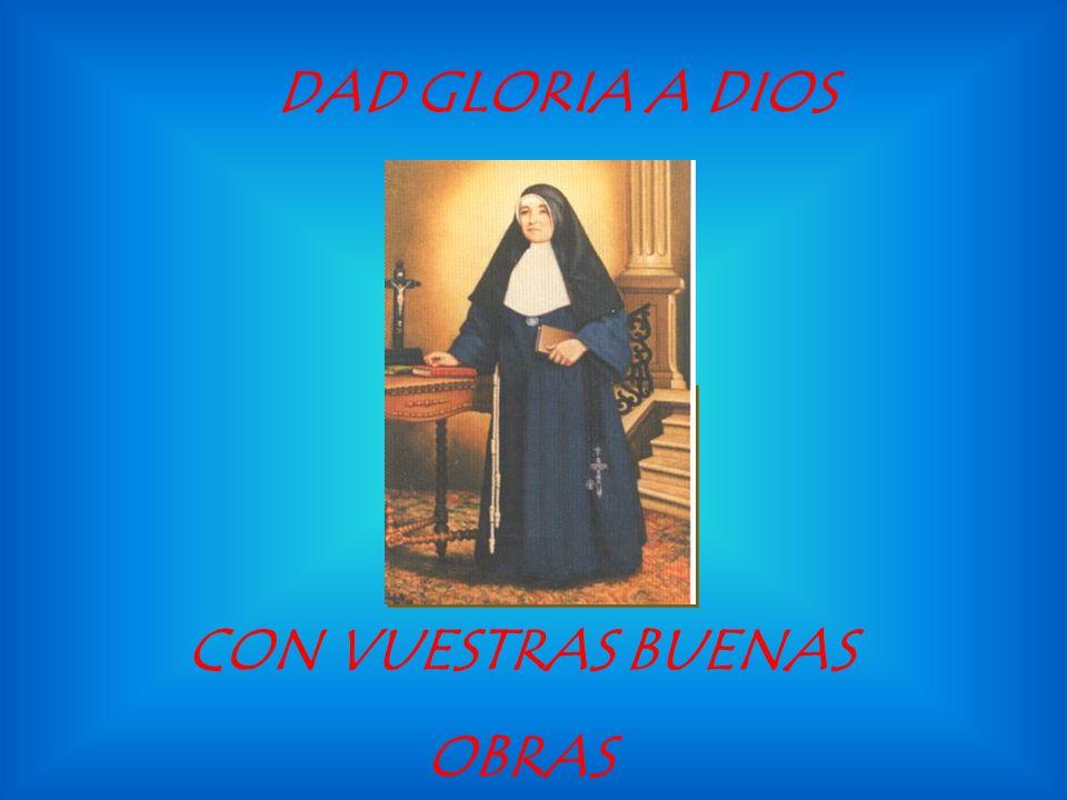 DAD GLORIA A DIOS CON VUESTRAS BUENAS OBRAS