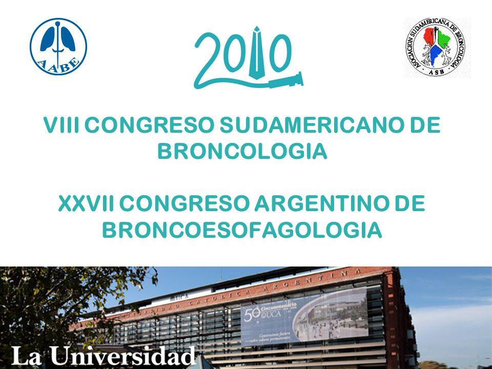 VIII CONGRESO SUDAMERICANO DE BRONCOLOGIA XXVII CONGRESO ARGENTINO DE BRONCOESOFAGOLOGIA