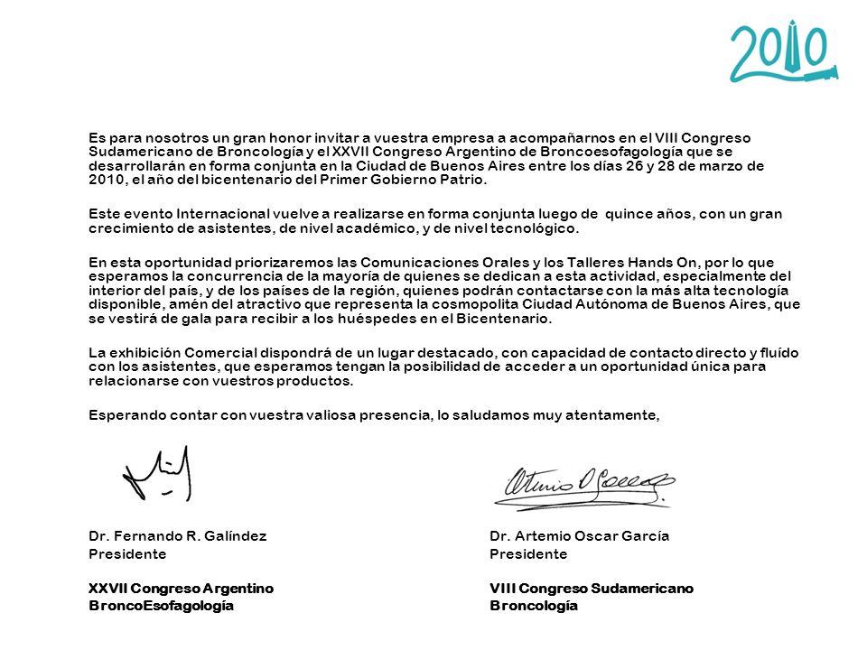 Es para nosotros un gran honor invitar a vuestra empresa a acompañarnos en el VIII Congreso Sudamericano de Broncología y el XXVII Congreso Argentino