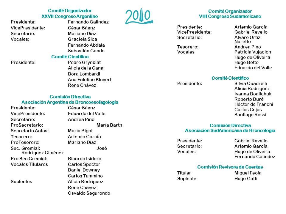 Comité Organizador XXVII Congreso Argentino Presidente: Fernando Galindez VicePresidente: César Sáenz Secretario: Mariano Díaz Vocales: Graciela Sica