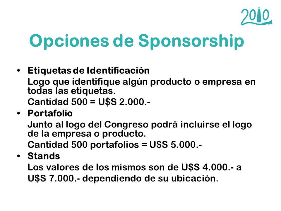 Opciones de Sponsorship Etiquetas de Identificación Logo que identifique algún producto o empresa en todas las etiquetas. Cantidad 500 = U$S 2.000.- P