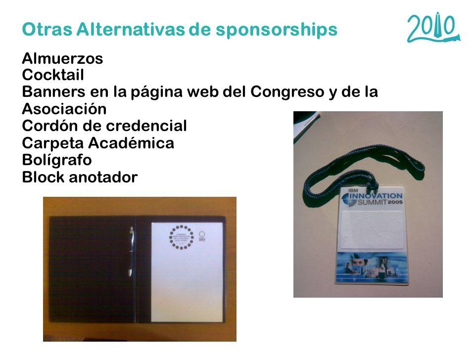 Otras Alternativas de sponsorships Almuerzos Cocktail Banners en la página web del Congreso y de la Asociación Cordón de credencial Carpeta Académica
