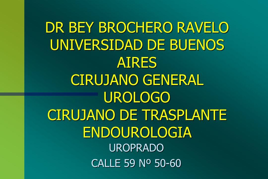 Uroprado Calle 59 N º 50 - 60 Uroprado Calle 59 N º 50 - 60 DR BEY BROCHERO RAVELO DOLOR RENAL
