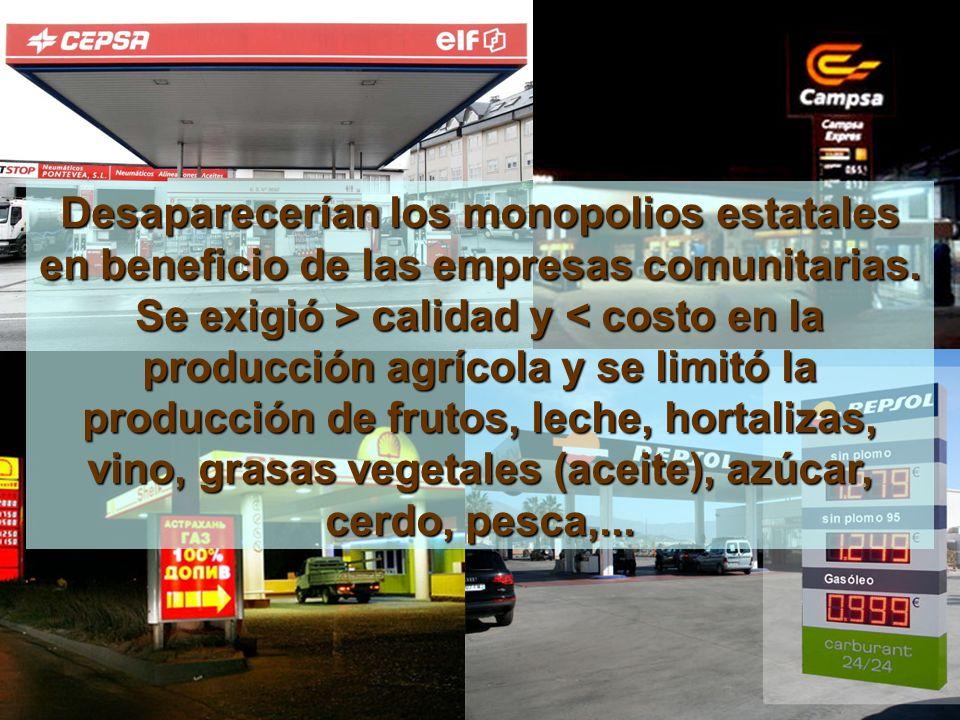 Desaparecerían los monopolios estatales en beneficio de las empresas comunitarias.
