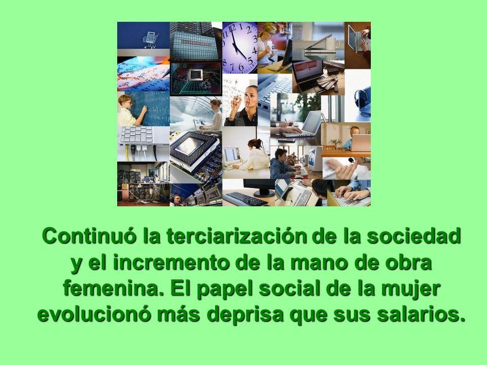 Continuó la terciarización de la sociedad y el incremento de la mano de obra femenina.