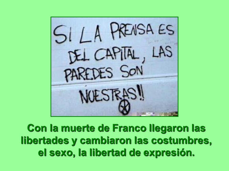 Con la muerte de Franco llegaron las libertades y cambiaron las costumbres, el sexo, la libertad de expresión.