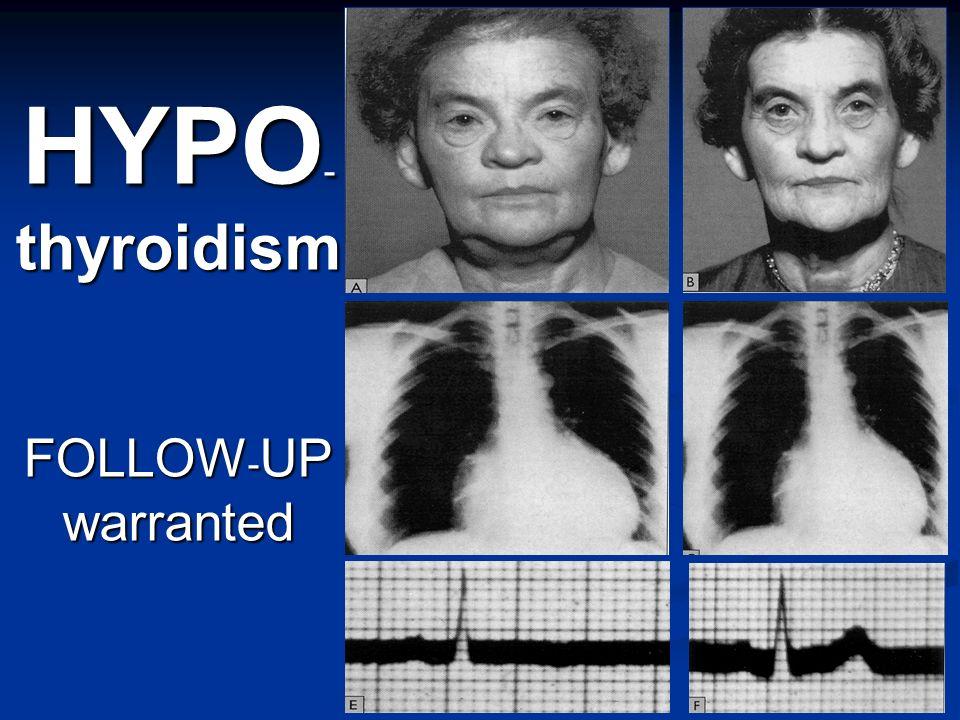 A. BURGOS M HYPO - thyroidism FOLLOW - UP warranted