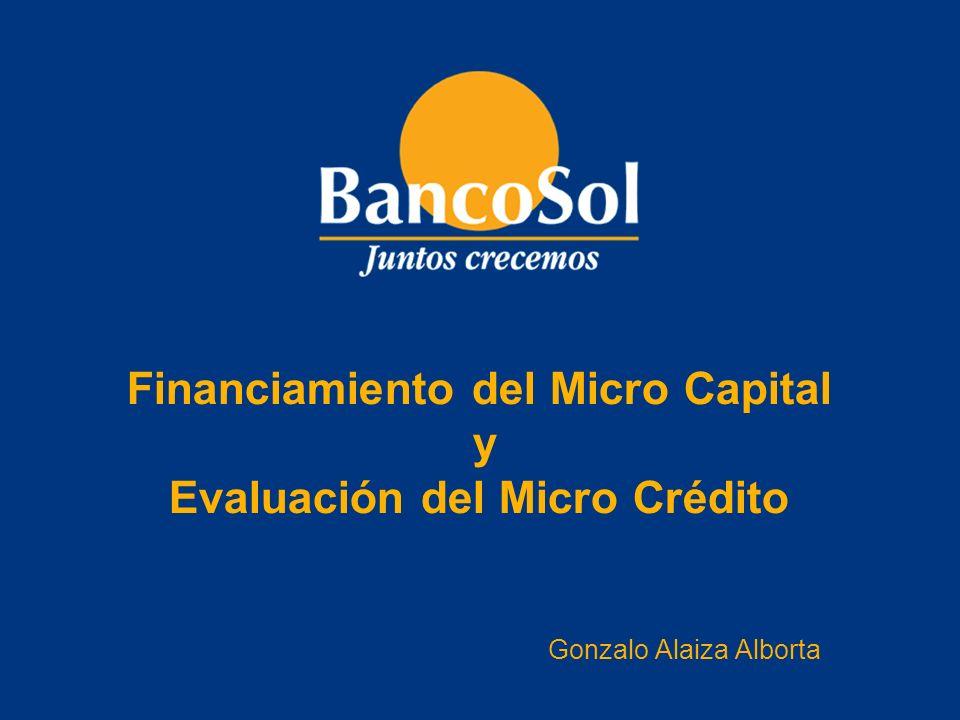 Financiamiento del Micro Capital y Evaluación del Micro Crédito Gonzalo Alaiza Alborta