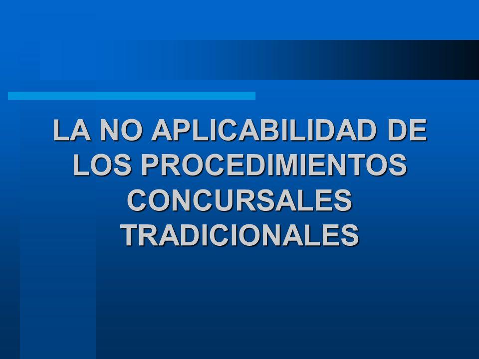 LA NO APLICABILIDAD DE LOS PROCEDIMIENTOS CONCURSALES TRADICIONALES
