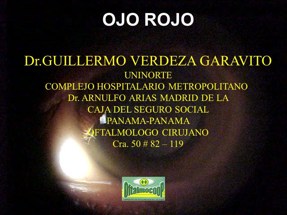 OJO ROJO Dr.GUILLERMO VERDEZA GARAVITO UNINORTE COMPLEJO HOSPITALARIO METROPOLITANO Dr. ARNULFO ARIAS MADRID DE LA CAJA DEL SEGURO SOCIAL PANAMA-PANAM