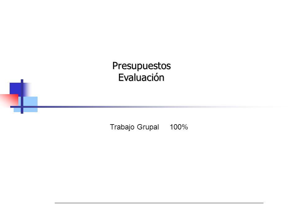 Trabajo Grupal100% PresupuestosEvaluación