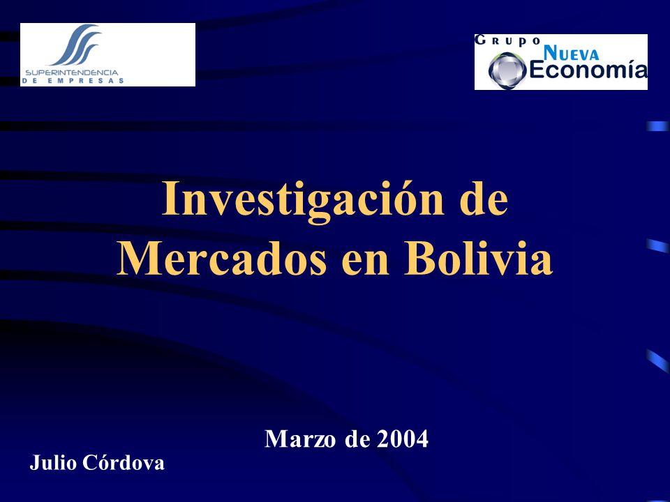Investigación de Mercados en Bolivia Marzo de 2004 Julio Córdova