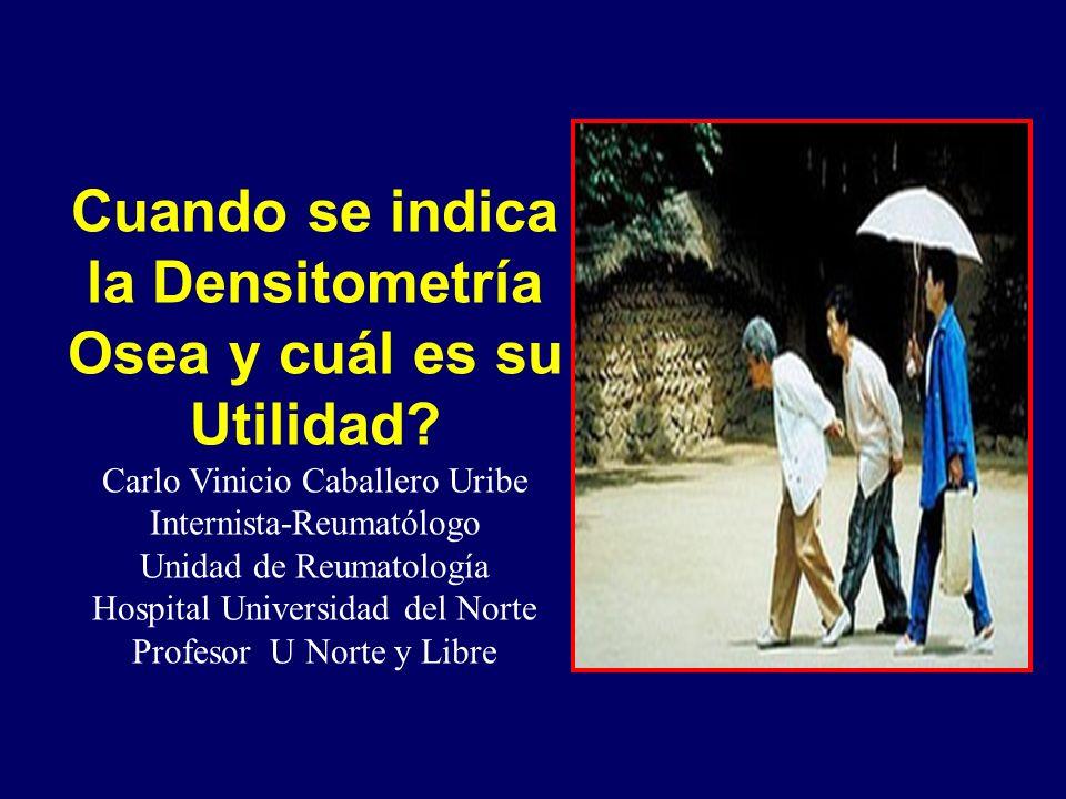 Cuando se indica la Densitometría Osea y cuál es su Utilidad.
