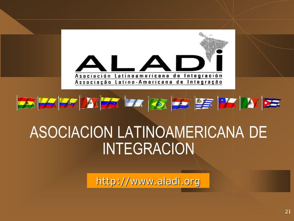 21 ASOCIACION LATINOAMERICANA DE INTEGRACION http://www.aladi.org