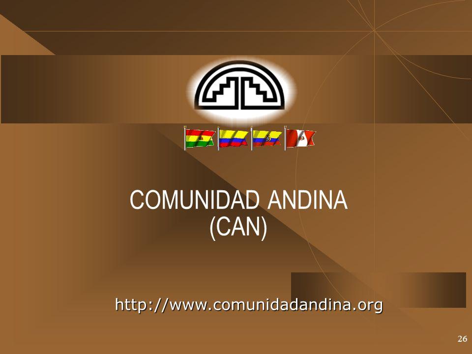 26 COMUNIDAD ANDINA (CAN) http://www.comunidadandina.org