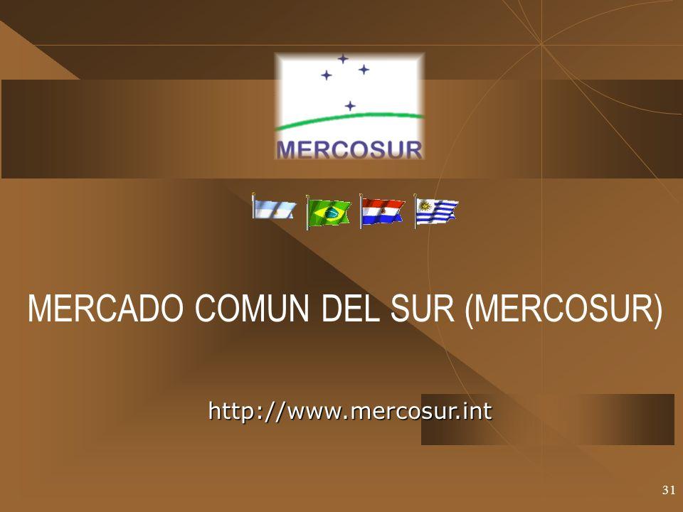 31 MERCADO COMUN DEL SUR (MERCOSUR) http://www.mercosur.int