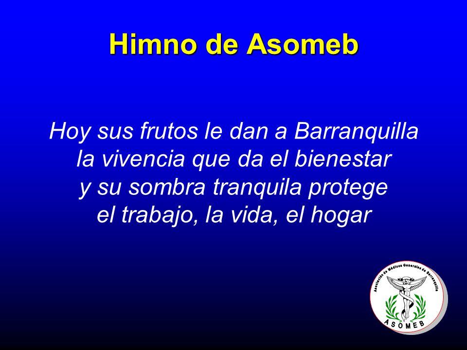 Himno de Asomeb Hoy sus frutos le dan a Barranquilla la vivencia que da el bienestar y su sombra tranquila protege el trabajo, la vida, el hogar