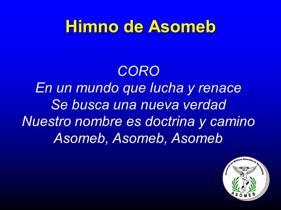 Himno de Asomeb CORO En un mundo que lucha y renace Se busca una nueva verdad Nuestro nombre es doctrina y camino Asomeb, Asomeb, Asomeb