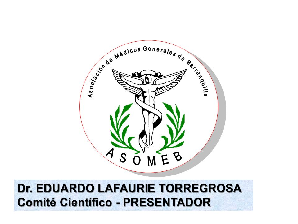 Dr. EDUARDO LAFAURIE TORREGROSA Comité Científico - PRESENTADOR