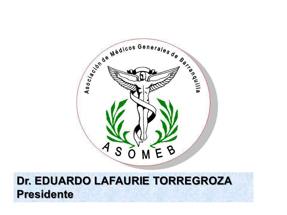 Dr. EDUARDO LAFAURIE TORREGROZA Presidente